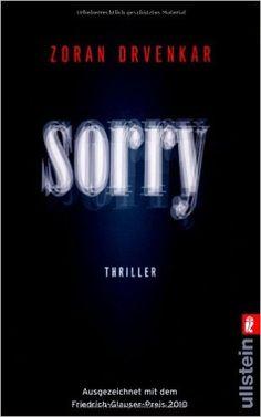 Sorry: Thriller: Amazon.de: Zoran Drvenkar: Bücher