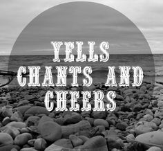Yells, Chants, and Cheers are meant to get the campers moving and shouting. These songs let out all of the built-up tension from the day and help campers and staff loosen up or warm up. They can al...