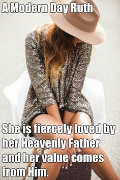 She is fiercely loved by her Heavenly Father and her value comes from Him.