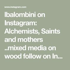 lbalombini on Instagram: Alchemists, Saints and mothers ..mixed media on wood follow on Instagram for workshop news #workshos #witchesofinstagram #creatives… Mixed Media Sculpture, Alchemist, Mothers, Saints, Workshop, Audio, News, Wood, Instagram