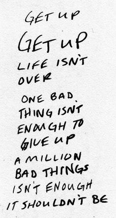 get up... so true...