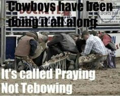 Cowboys have been doing this for years & its called praying