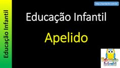 Educação Infantil - Nível 1 (crianças entre 4 a 6 anos) : Apelido