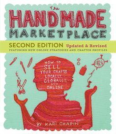 I need to know how to sell my homemade mason jar crafts and tile coasters! I wonder if you can sell them online? The Handmade Marketplace, Edition: How to Sell Your Crafts Locally, Globally, and Online by Kari Chapin - affiliate Craft Business, Creative Business, Online Business, Business Tips, Etsy Business, Make And Sell, How To Make Money, Blogging, Handmade Market