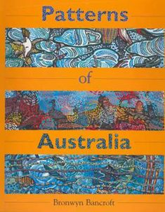 """'Patterns of Australia' by Bronwyn Bancroft - represents a series of Australian landscapes and habitats, including the rainforest, desert, waterhole, coastal/ocean, bush, river, sky, wetlands, night-time and wildflowers, in """"patterns"""", as seen through the eyes of acclaimed indigenous artist Bronwyn Bancroft. Available for loan through ResourceLink."""