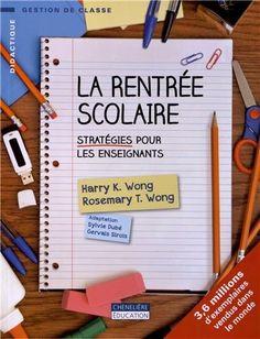 La rentrée scolaire : Stratégies pour les enseignants: Amazon.fr: Harry Wong, Rosemary Wong: Livres