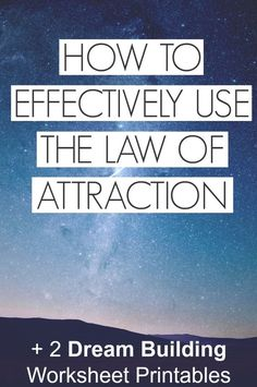 Build dreams: How to Effectively Use the Law of Attraction + 2 free Dream Building Worksheet printables