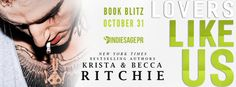 Aholically Aholic: RELEASE BLIZ: Lovers Like Us by Krista & Becca Ritchie + Excerpt + $50 GC GIVEAWAY