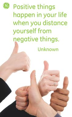 Positive things happen in your life when you distance yourself from negative things #Quotes #GEHealthcare