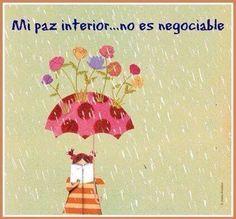 Así es ahora, mi paz interior no es negociable, ya no!