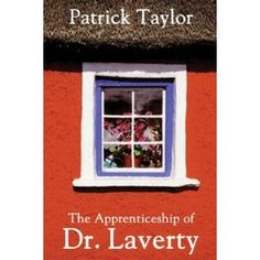The  Apprenticeship of Dr. Laverty by Patrick Taylor