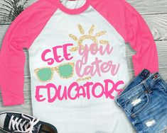 Last Day svg See you later educators svg end of school svg Teacher Outfits, Teacher Shirts, Vinyl Designs, Shirt Designs, Making Shirts, Teacher Style, Last Day Of School, Vinyl Shirts, School Gifts