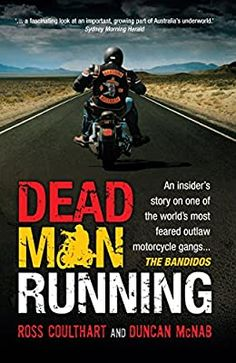 Dead Man Running: Coulthart, Ross, McNab, Duncan: 9781742370279: Amazon.com: Books Bandidos Motorcycle Club, Outlaws Motorcycle Club, Motorcycle Clubs, True Story Books, True Stories, Utah Resorts, Biker Movies, Bike Gang, Dead Man