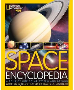 Disney Space Encyclopedia: A Tour of Our Solar System and Beyond Book National Geographic