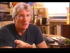Everyman: Richard Gere's Buddhism Part 1.  This is a wonderful video with 4 parts but worth it.