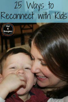 What do you do when you feel disconnected with your kids? Sometimes the parent/child relationship gets strained. Here are 25 really simple, everyday ways to reconnect.