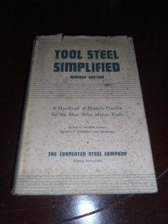 Tool Steel Simplified 1949 Tool making Machinist Carpenter Steel Co. Reading PA