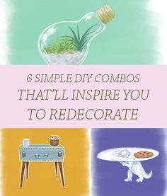 6 Simple DIY Combos That'll Inspire You To Redecorate