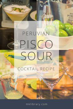 Peruvian Pisco Sour Cocktail Recipe - MK Library