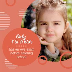 HAS YOUR CHILD had an eye exam? Young kids don't always know anything is wrong with their vision, so problems can go undiagnosed for years!