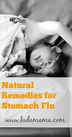 Natural Remedies for Stomach Flu from kulamama.com