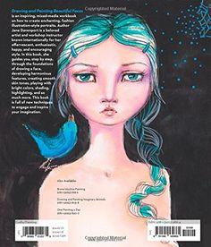 Drawing and Painting Beautiful Faces: A Mixed-Media Portrait Workshop: Amazon.es: Jane Davenport: Libros en idiomas extranjeros