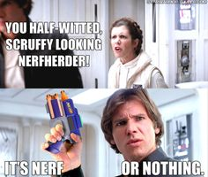 Puns one of the best you will see. Nerf or nothing. - Ideas of Ray Star Wars - - Puns one of the best you will see. Nerf or nothing. Lol So True, Star Wars Meme, Star Trek, Rasengan Vs Chidori, Super Memes, Super Funny, Now Quotes, Pokemon, Funny Puns