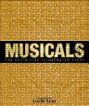 Musicals : the definitive illustrated story  ML2054 .M89 2015  (2018)