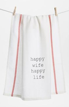 Good advice for Bubba. Second Nature By Hand 'Happy Wife Happy Life' Towel (2 for $16) available at #Nordstrom