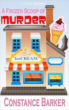 A Frozen Scoop of Murder: A Cozy Mystery (Caesars Creek Mystery Series Book 1), Constance Barker - Amazon.com