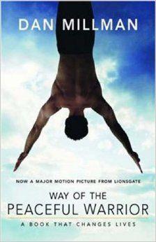Way of the Peaceful Warrior: Dan Millman: 9781932073201: Amazon.com: Books