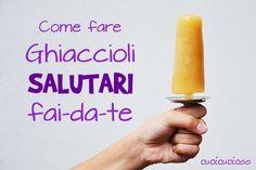 Come fare ghiaccioli salutari fai-da-te: un modo divertente senza sensi di colpa per rinfrescarti con i bambini in estate! www.cucicucicoo.com