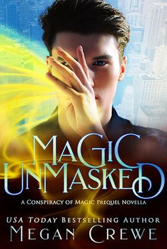 Magic Unmasked (Conspiracy of Magic 0.5) by Megan Crewe #bookreview #fantasy | Carries Book Reviews