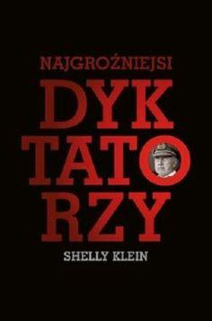 Najgroźniejsi dyktatorzy Shelly Klein