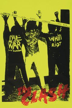 The Clash: promo poster for the White Riot Single, photo by Caroline Coon, 1977 via The Art Of British Rock