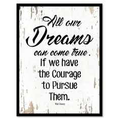 All our dreams can come true Walt Disney Inspirational Quote Saying Gift Ideas…