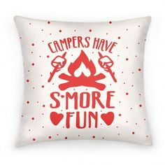 Campers Have S'more Fun #camp #camping #pillow #smores #campers