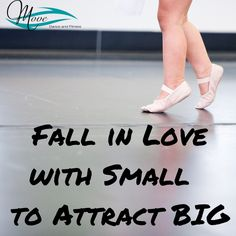 Fall in Love with Small, to attract BIG! #HappyMonday