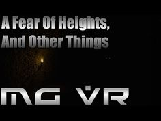 A fear of heights and other things VR Gameplay HTC Vive