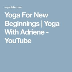 Yoga For New Beginnings   Yoga With Adriene - YouTube
