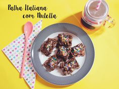 Meninices da Vida: Palha Italiana com Nutella