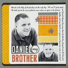 Guys of All Ages Scrapbook Layouts: rounded corners & circular paper patterns subdue straight lines, and script journaling contrasts a bold title. Journal on 2 sides of a scrapbook layout. create 2 perpendicular text blocks & experiment until the text matches up.