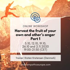 Harvest the fruit of your own and other's anger. Part 1 - Empathic Way Europe Online Platform  #anger #nvc #kirstenkristensen #empathicwayeurope Nonviolent Communication, How To Control Anger, Dealing With Anger, Empathic, Relationship Building, Beyond Words, Social Change, Together We Can, Self Discovery