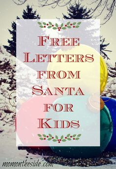 Free Letters from Santa for Kids that you can print from and even receive a letter back from Santa Claus himself!