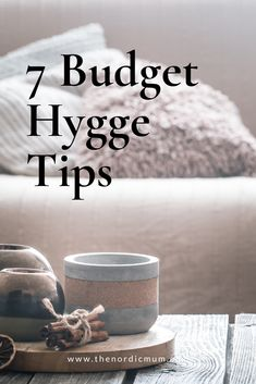 Hygge is a state of mind. Having Hygge in your life does not need to cost anything. #hyggetips #frugalhygge #hyggelifestyle