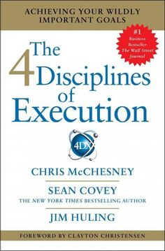 The 4 Disciplines of Execution offersthe what but also how effective execution is achieved. They share numerous examples of companies that have done just that, not once, but over and over again. This