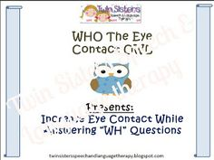 """S2U: Teaching the Social Skill of Eye Contact to Children: Twin Sisters Speech & Language Therapy Guest Post with a GREAT FREEBIE FOR WORKING ON EYE CONTACT WHILE ANSWERING """"WH"""" QUESTIONS""""!"""