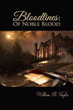 Bloodlines: Of Noble Blood (book) by William B. A story about wealth, power and murder! A fast-paced mystery that will keep the reader guessing until Mystery Series, Mystery Thriller, Mystery Books, Alex And Maggie, Thriller Books, Ghost Stories, Fiction Books, Audio Books, Good Books
