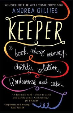 Keeper: A Book about memory, identity, isolation, Wordworth and cake? by Andrea Gillies. $8.54. Publisher: Short Books (April 1, 2011). Author: Andrea Gillies. 283 pages