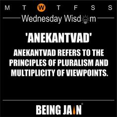 Anekantavad is a distinguished feature of Jainism. It had a profound impact on the development of ancient Indian logic and philosophy.  It refers to the principles of pluralism and multiplicity of viewpoints or vantage points the notion that reality is perceived differently from diverse points of view and that no single point of view is the complete truth yet taken together they comprise the complete truth.  Just as a prism has many sides similarly each thing possesses many attributes and…
